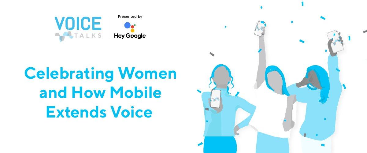 Celebrating Women and How Mobile Extends Voice – Episode Recap: VOICE Talks S2E3