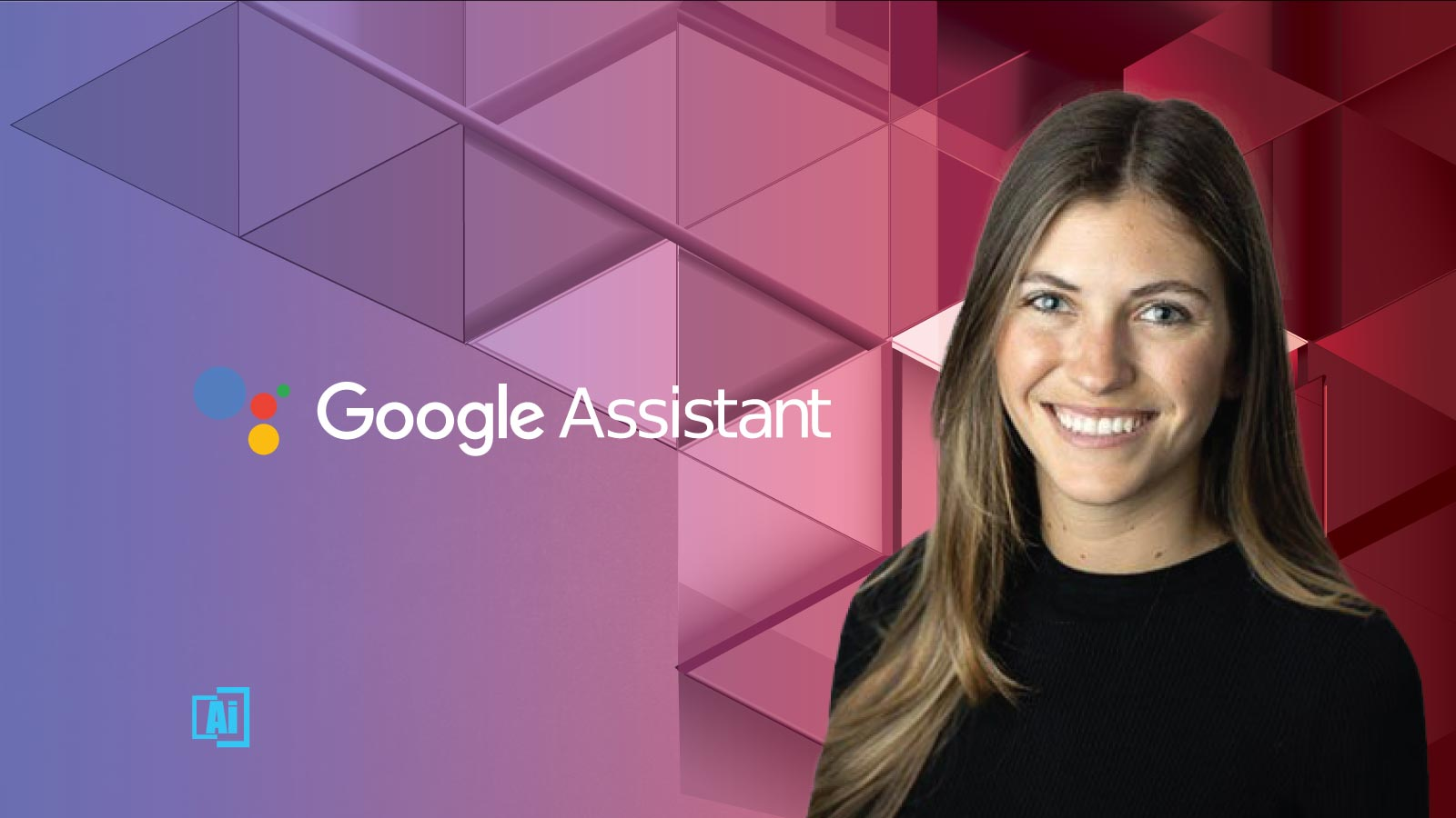 AiThority Interview with Sofia Altuna, Global Product Partnerships at Google Assistant
