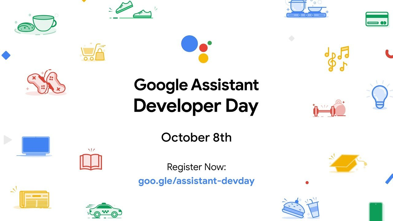 What can you expect from Google Assistant Developer Day?
