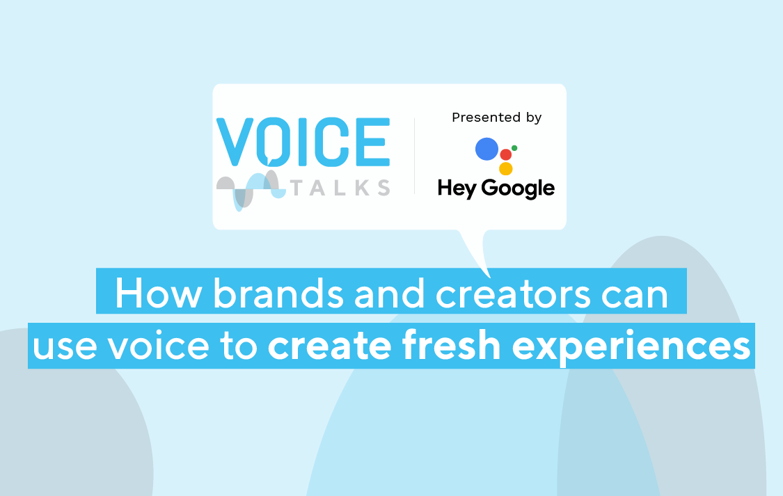 How brands and creators can use voice to create fresh experiences