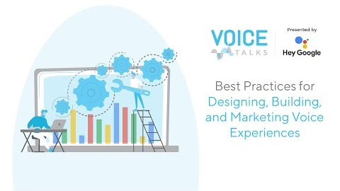 Best Practices For Designing, Building, & Marketing Voice...