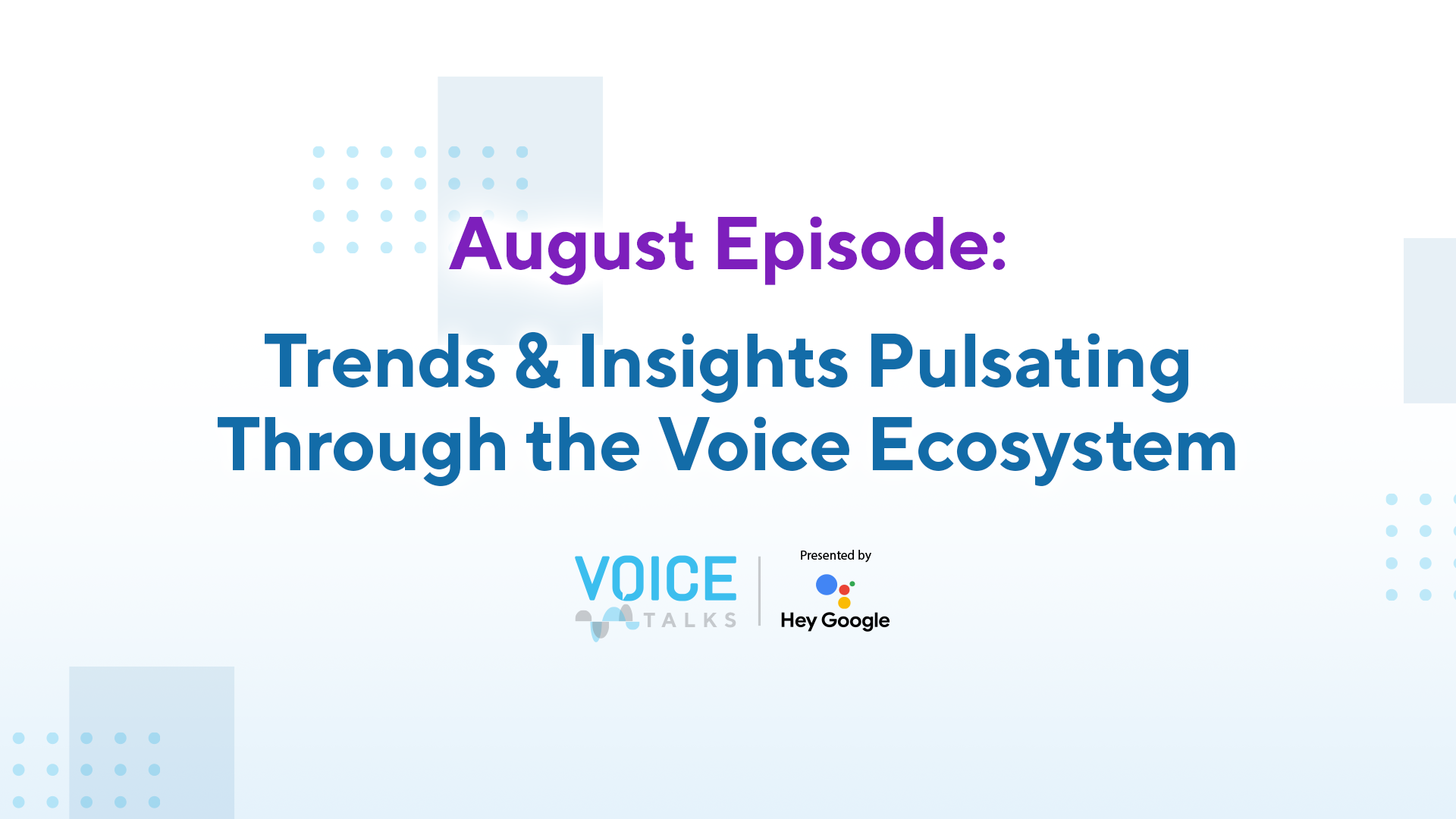 August Episode: Trends & Insights Pulsating through The Voice Ecosystem