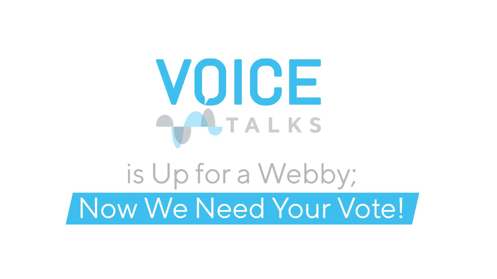 VOICE Talks is Up for a Webby; Now We Need Your Vote!